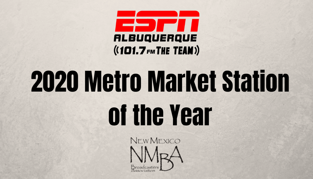 ESPN Radio 101.7 The TEAM wins NMBA Metro Market Station of the Year for 2020