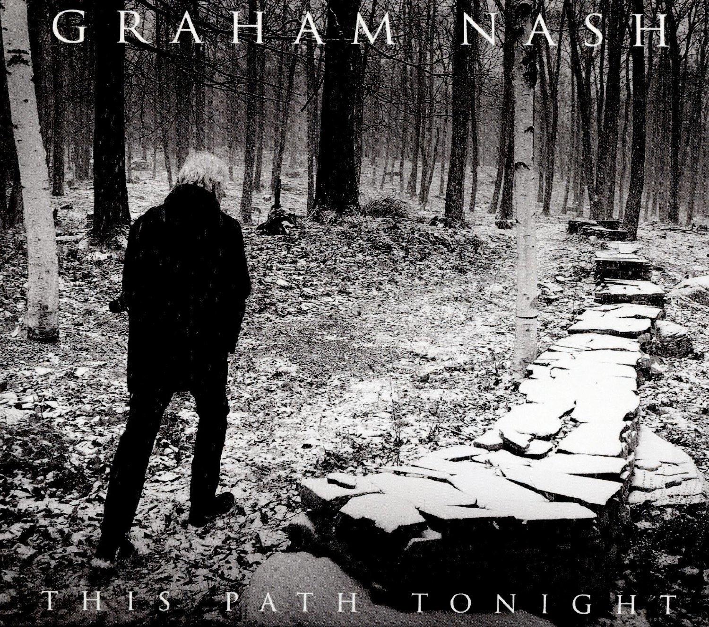 "HEAR WHAT'S NEW: Graham Nash – ""Myself At Last"""