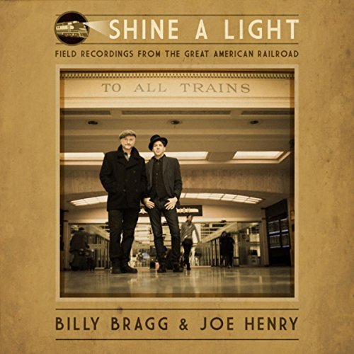 """HEAR WHAT'S NEW: Billy Bragg & Joe Henry – """"The Midnight Special"""""""
