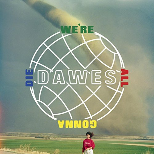 """HEAR WHAT'S NEW: Dawes – """"When The Tequila Runs Out"""""""