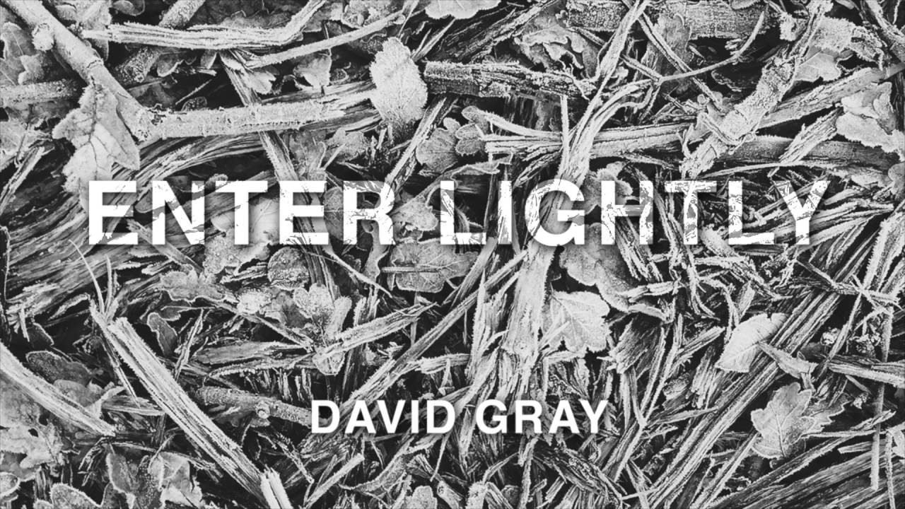 HEAR WHAT'S NEW: David Gray – Enter Lightly