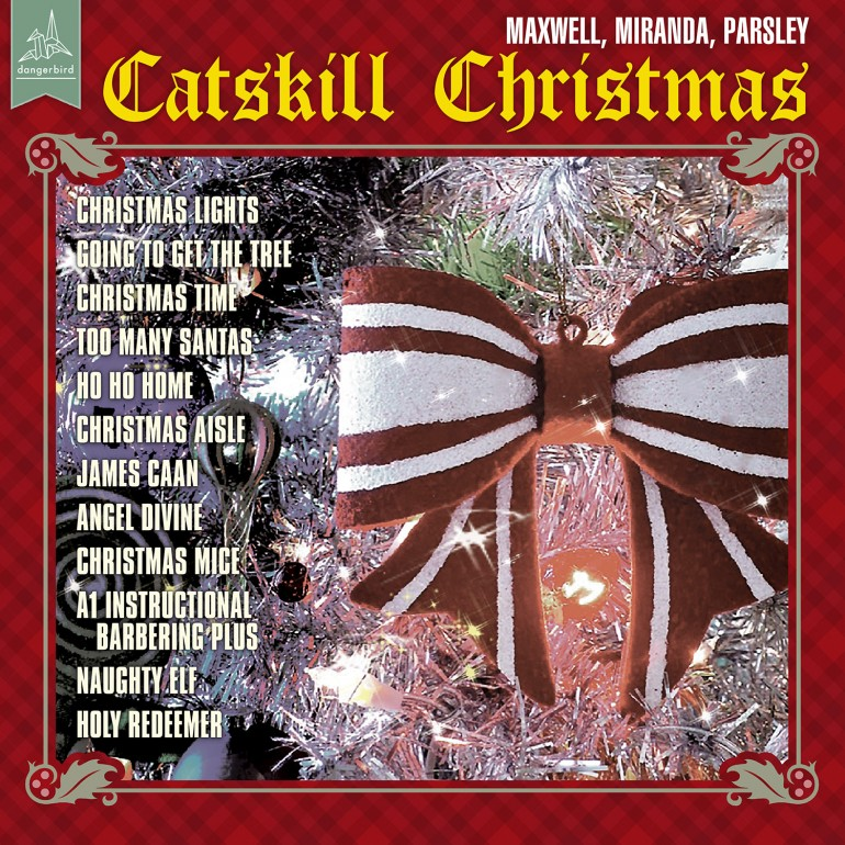 Album of The Week: MAXWELL, MIRANDA, PARSLEY Catskill Christmas