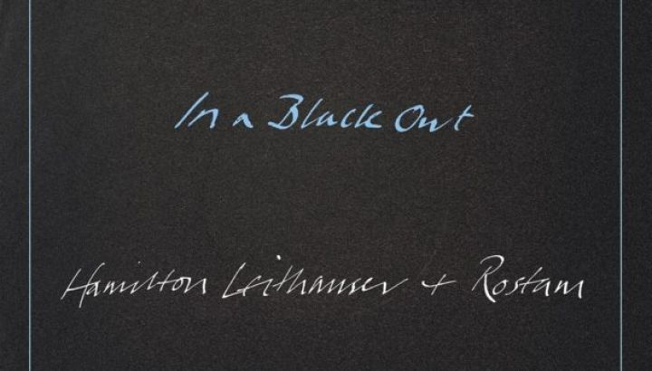 HEAR WHAT'S NEW: Hamilton Leithauser + Rostam – In A Black Out