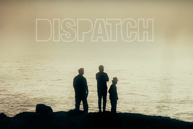 HEAR WHAT'S NEW: Dispatch – Only the Wild Ones