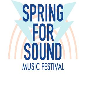 Spring for Sound Music Festival