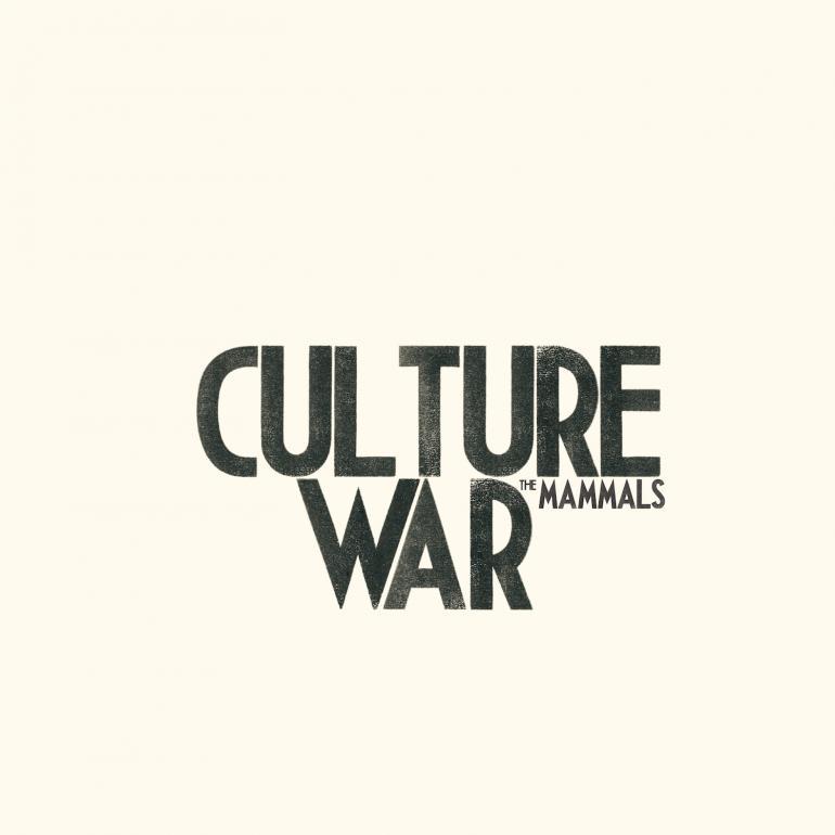 HEAR WHAT'S NEW: The Mammals – Culture War