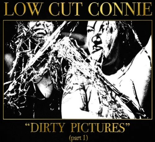 HEAR WHAT'S NEW: Low Cut Connie – Dirty Water
