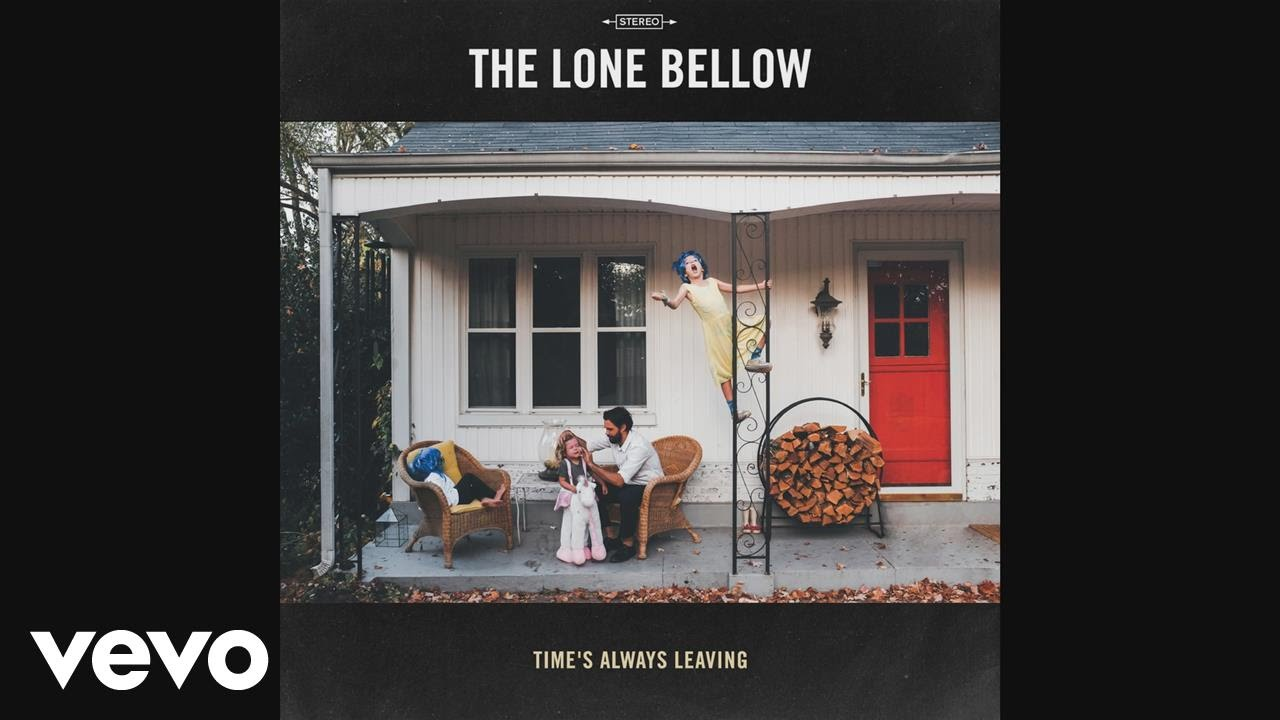 HEAR WHAT'S NEW: The Lone Bellow – Time's Always Leaving