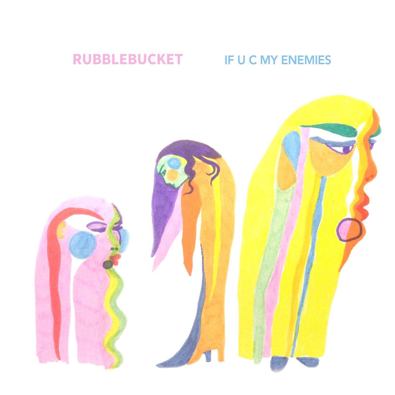 HEAR WHAT'S NEW: Rubblebucket – If U C My Enemies