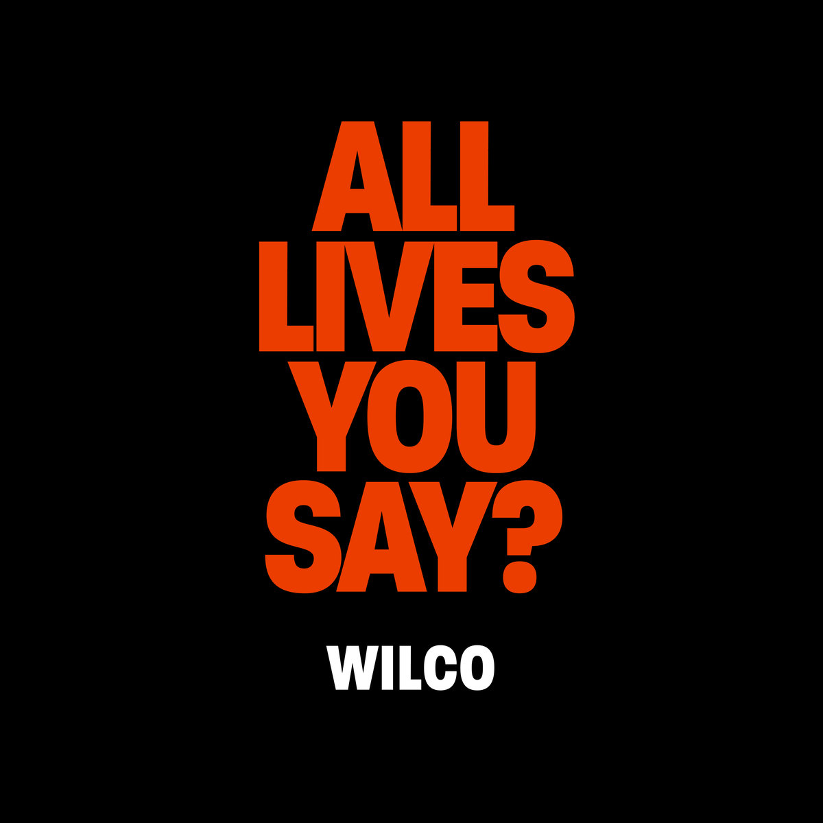 HEAR WHAT'S NEW: Wilco – All Lives, You Say?