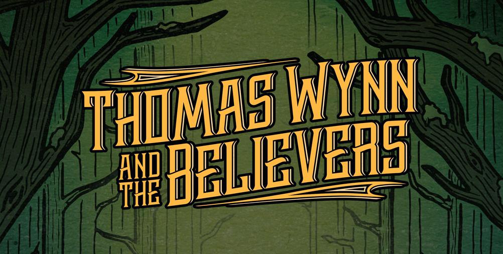 Thomas Wynn & The Believers – 9/25/17
