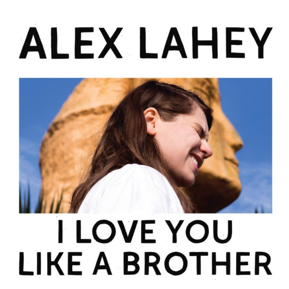 HEAR WHAT'S NEW: Alex Lahey – I Haven't Been Taking Care of Myself