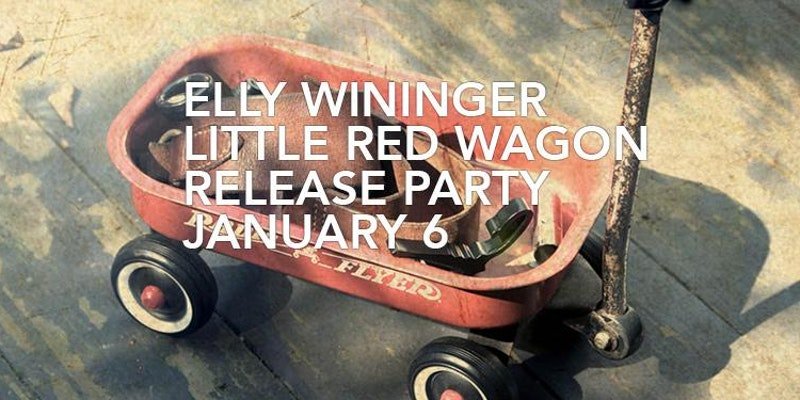Elly Wininger Release Party for Little Red Wagon