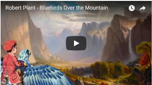 VIDEO: Robert Plant – Bluebirds Over the Mountain