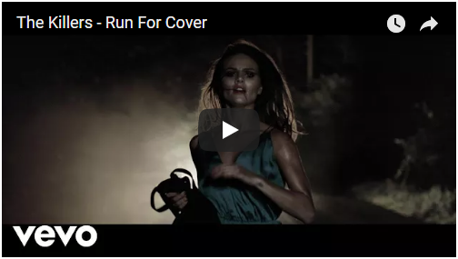 VIDEO: The Killers – Run For Cover