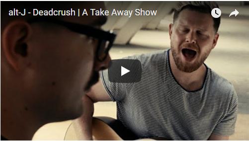 VIDEO: alt-J – Deadcrush   A Take Away Show