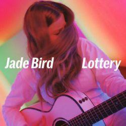 HEAR WHAT'S NEW: Jade Bird – Lottery