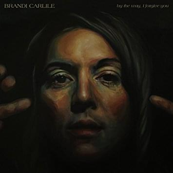 ALBUM OF THE WEEK: Brandi Carlile – By the Way, I Forgive You