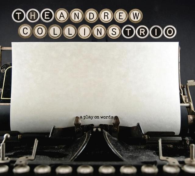 Andrew Collins Trio – 2/18/18