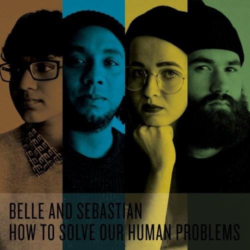 ALBUM OF THE WEEK: Belle & Sebastian – How to Solve Our Human Problems