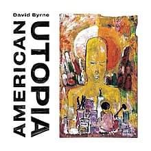 ALBUM OF THE WEEK: David Byrne – American Utopia