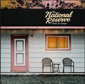 HEAR WHAT'S NEW: The National Reserve – New Love