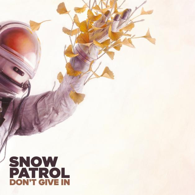 HEAR WHAT'S NEW: Snow Patrol – Don't Give In