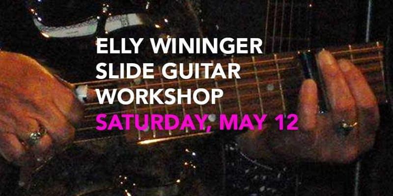 Elly Wininger Slide Guitar Basics