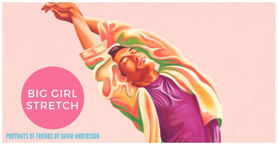 "David Andersson: ""Big Girl Stretch"""