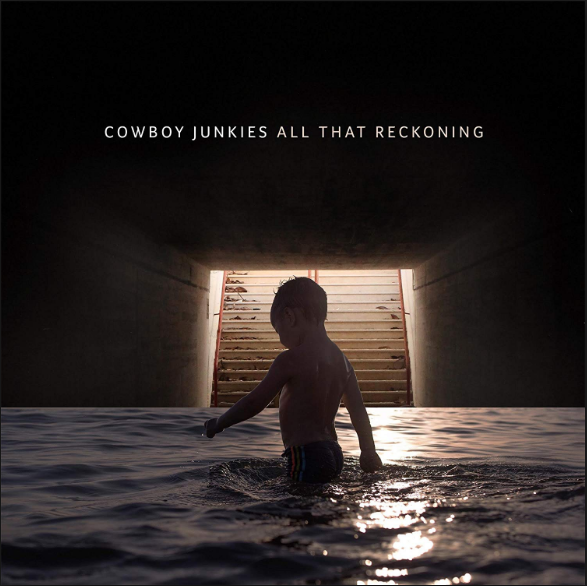 HEAR WHAT'S NEW: Cowboy Junkies – The Things We Do To Each Other