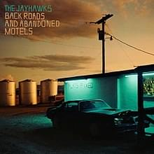 ALBUM OF THE WEEK: The Jayhawks – Back Roads and Abandoned Motels