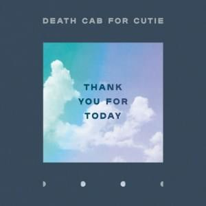 ALBUM OF THE WEEK: Death Cab For Cutie – Thank You For Today