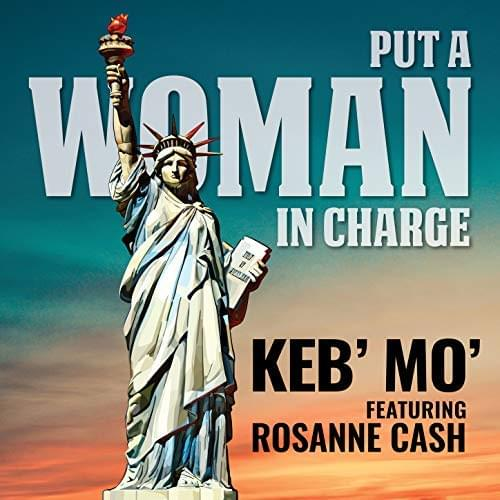 HEAR WHAT'S NEW: Keb'Mo' – Put A Woman In Charge (feat. Rosanne Cash)