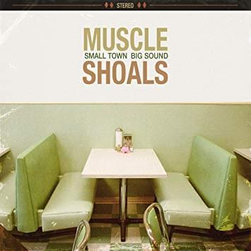 ALBUM OF THE WEEK: Muscle Shoals: Small Town, Big Sound