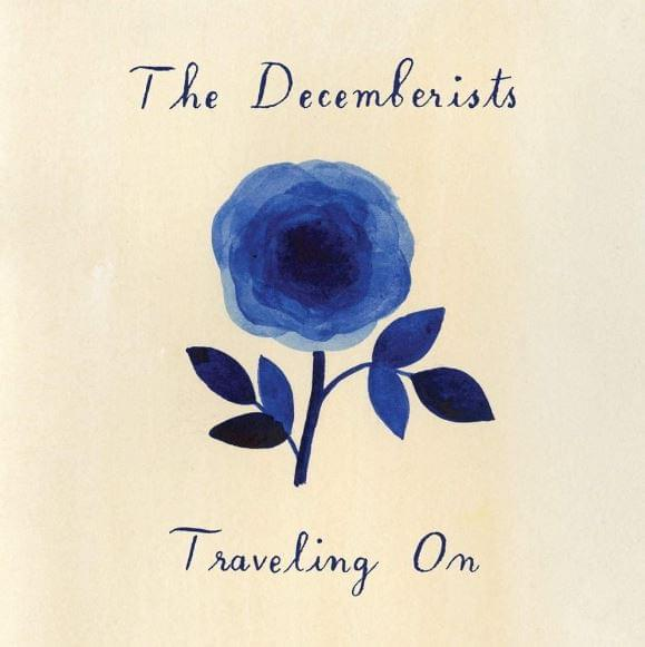 HEAR WHAT'S NEW: The Decemberists – Traveling On