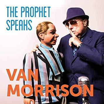 ALBUM OF THE WEEK: Van Morrison – The Prophet Speaks