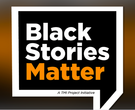 Black Stories Matter Truth to Power