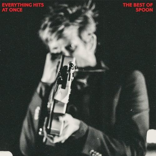 ALBUM OF THE WEEK: Spoon – Everything Hits At Once: The Best of Spoon