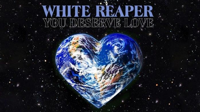 ALBUM OF THE WEEK: White Reaper – You Deserve Love