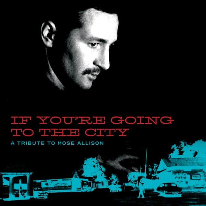 ALBUM OF THE WEEK: If You're Going To The City – A Tribute to Mose Allison