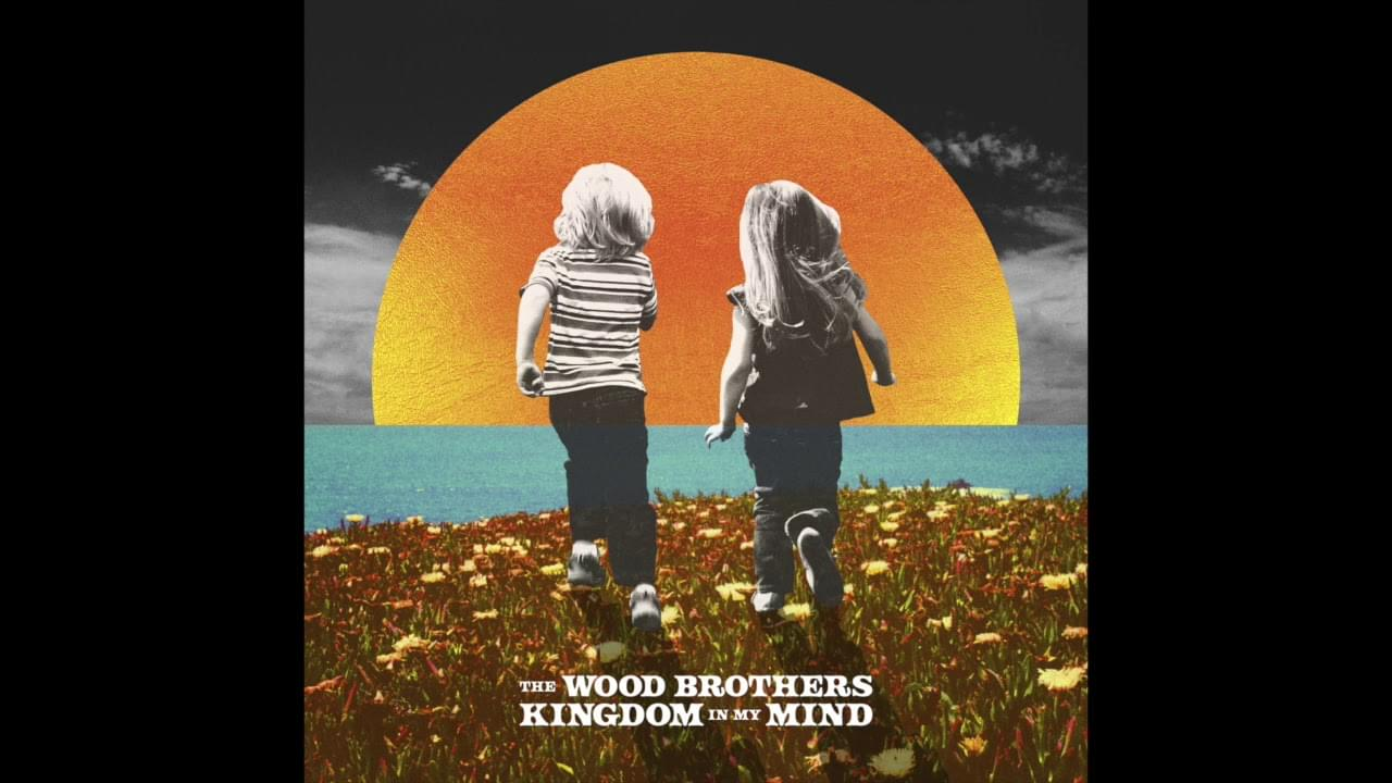 ALBUM OF THE WEEK: The Wood Brothers – Kingdom in My Mind