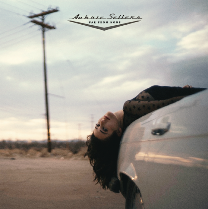 ALBUM OF THE WEEK: Aubrie Sellers – Far From Home