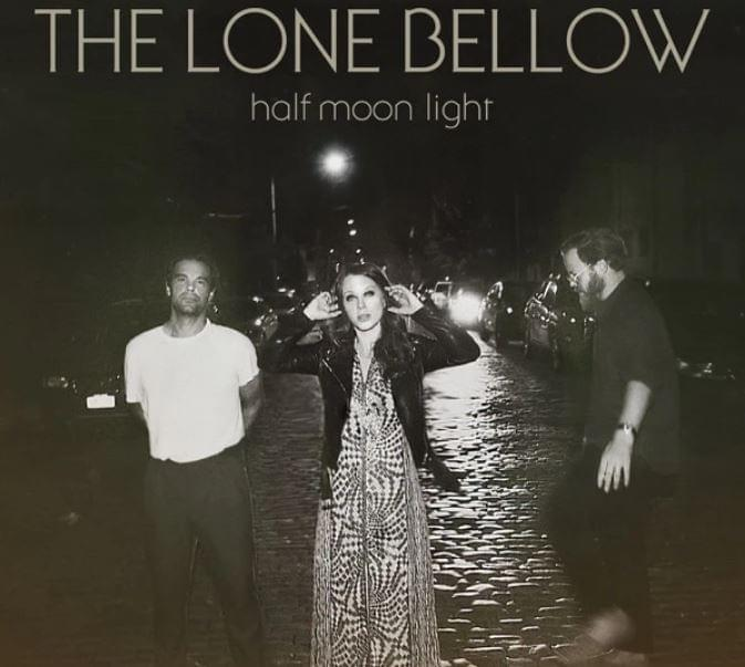 ALBUM OF THE WEEK: The Lone Bellow – Half Moon Light