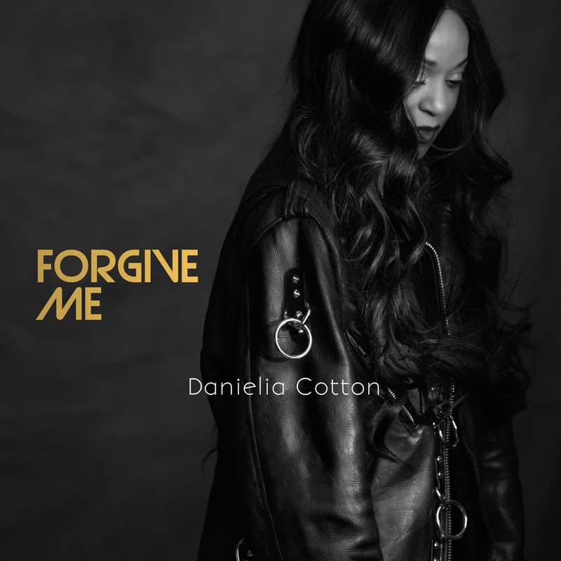 Danielia Cotton – Forgive Me