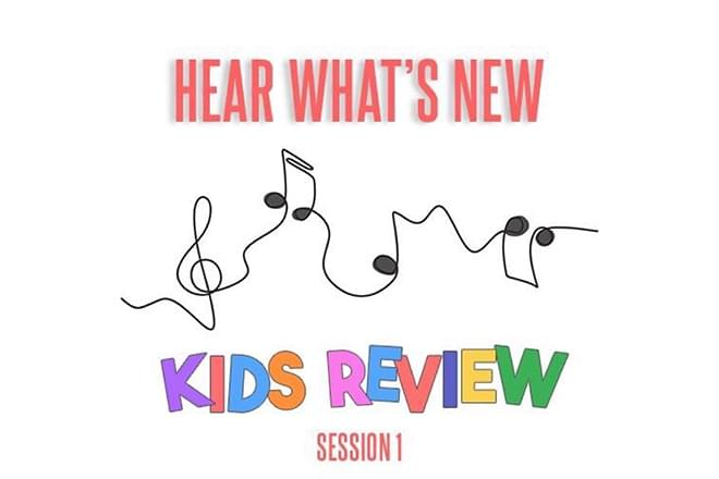 Hear What's New: Kids Review Session 1