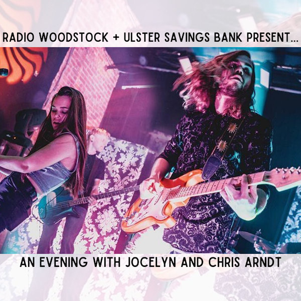 Radio Woodstock + Ulster Savings Bank Present… An Evening with Jocelyn and Chris Arndt