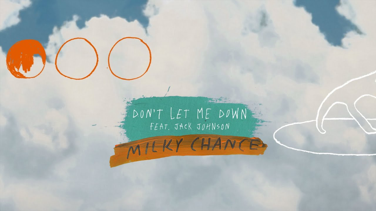 Milky Chance – Don't Let Me Down feat. Jack Johnson (Official Video)