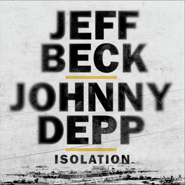 Jeff Beck and Johnny Depp – Isolation [Official Music Video]