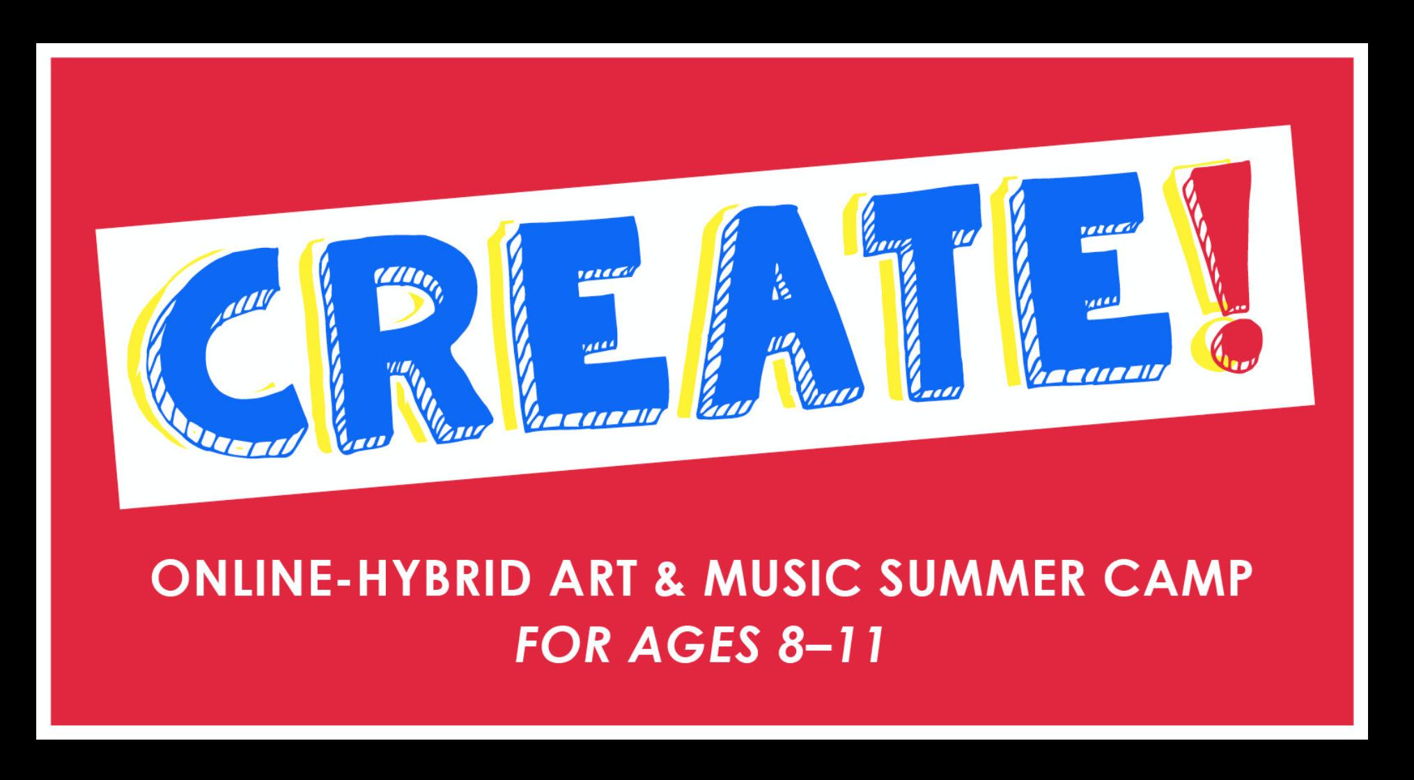 Create! Online Art & Music Camp
