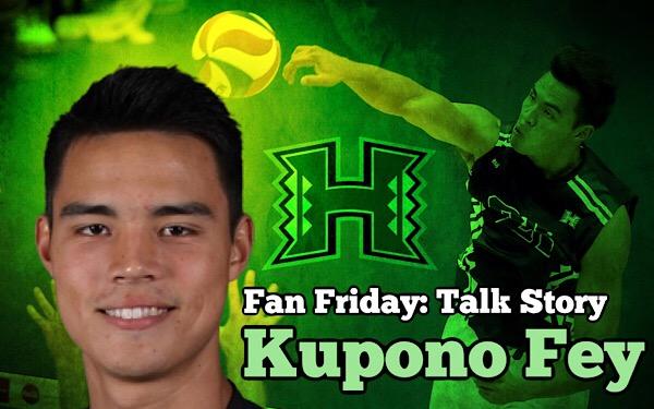 Friday: Kupono Fey